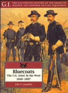 Bluecoats The U.S.Army in the West 1848-1897 [G.I.Series 02]