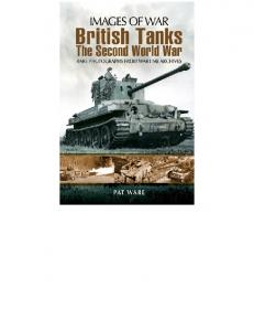British Tanks The Second World War (Images of War)