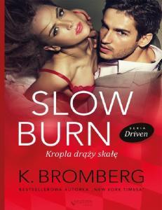 Bromberg K Driven Tom 5z8 Slow Burn Kropla drazy skale K Bromberg