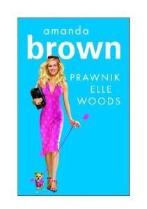 Brown Amanda - Prawnik Elle Woods