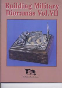 Building Military Dioramas Vol.7