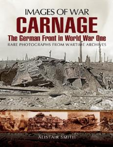 Carnage The German Front in World War One