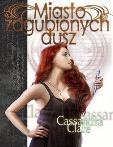 Cassandra Clare - 5 Miasto Zagubionych Dusz