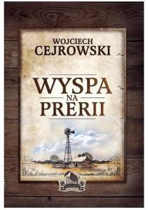 Cejrowski Wojciech-4-Wyspa na prerii