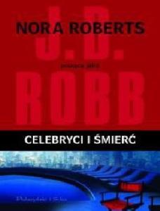 Celebryci i smierc - Roberts Nora