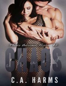 Chaos (Phoenix Undercover #2) - C.A. Harms