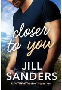 Closer to You (A Haven, Montana) - Jill Sanders(ang.)