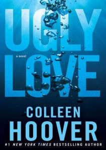 Colleen Hoover. UGLY LOVE