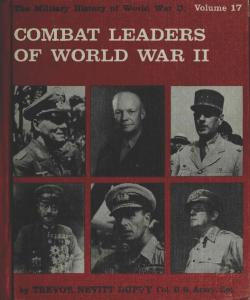 Combat Leaders of World War II (The Military History of World War II vol.17)