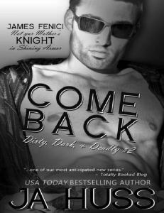 Come Back (Dirty, Dark and Dangerous #2) - J.A. Huss