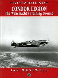 Condor Legion The Wehrmachts Training Ground