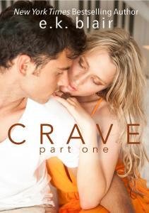 Crave Part One - E.K. Blair