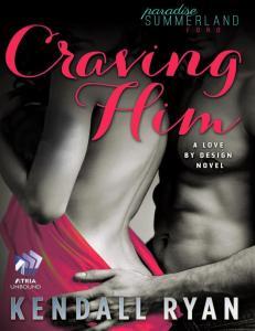 Craving Him - Kendall Ryan