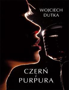 Czern i purpura - Wojciech Dutka