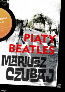 Czubaj Mariusz Polski psychopata 4 Piaty Beatles