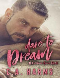 Dare to Dream (Carolina Beach #1) - C.A. Harms