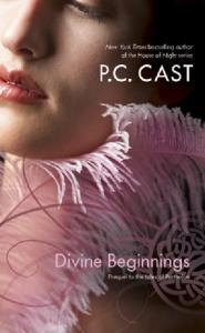 Divine Beginnings - Divine_Book 4 - P. C. Cast