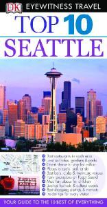 DK - Eyewitness Travel - Top 10 Seattle 2011