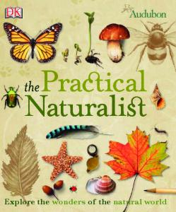 DK Publishing - The Practical Naturalist (2010)