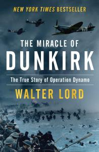 DK - The Miracle of Dunkirk. The True Story of Operation Dynamo