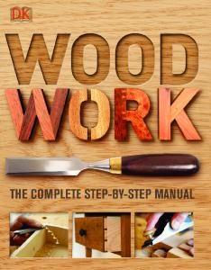 DK - Woodwork.A.Step-by-Step.Photographic.Guide.to.Successful.Woodworking