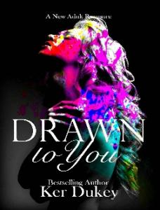 Drawn to You (Drawn to You #1) - Ker Dukey