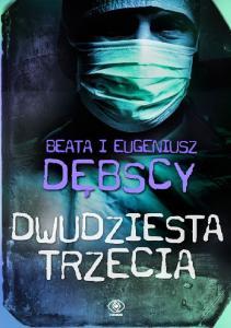 Dwudziesta trzecia - Beata i Eugeniusz Debscy