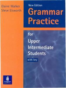 E. Walker, S. Elsworth - Grammar Practice for Upper Intermediate Students