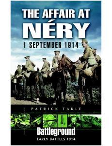 Early Battles 1914 - The Affair at Nery 1 September 1914 (Battleground Europe)