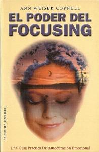 El Poder del Focusing by Ann Weiser Cornell