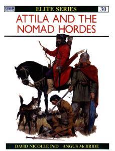 Elite 030 - Atilla and the Nomad Hordes[Osprey Elite 30]