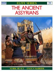 Elite 039 - The Ancient Assyrians [Osprey Elite 39]