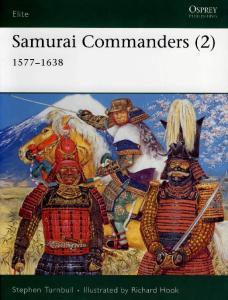 Elite 128 - Samurai Commanders (2). 1577-1638[Osprey Elite 128]