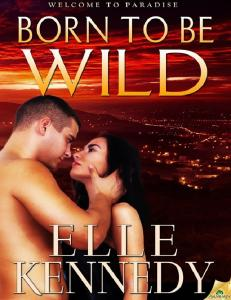 Elle Kennedy Born to Be Wild_ Welcome to Paradise, Bo -