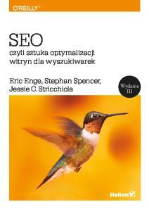 Enge E. - SEO, czyli sztuka optymalizacji witryn dla wyszukiwarek