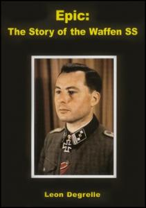 Epic, The Story of the Waffen SS - Leon Degrelle