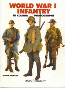 Europa Militaria 003 - World War 1 Infantry In Color Photographs