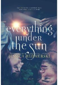 Everything Under The Sun - Jessica Redmerski
