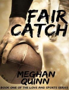 Fair Catch (The Love and Sports #1) - Meghan Quinn