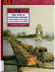 Fall of Fortress Europe. From the Battle of the Bulge to the Crossing of the Rhine