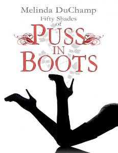 Fifty Shades of Puss in Boots (The Fifty Shades Of Jezebel Trilogy Book 2) - Melinda DuCha