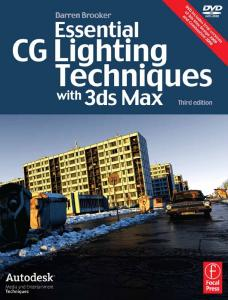 Focal Press Essential CG Lighting Techniques with 3ds Max 3rd Edition