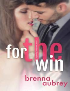 For The Win (Gaming The System #4) - Brenna Aubrey