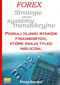 Forex 3. Strategie i systemy transakcyjne - Piotr Surdel