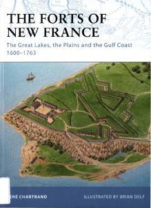 Fortress 093 - The Forts of New France The Great Lakes the Plains and the Gulf Coast 1600-