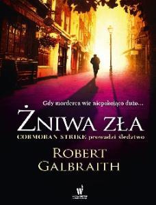 Galbraith Robert [Rowling] Cormoran Strike 3 Zniwa zla