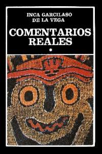 Garcilaso De La Vega Inca - Comentarios Reales de los Incas