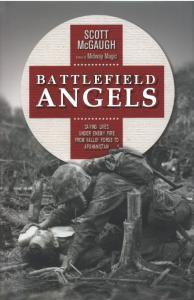 General Military - Battlefield Angels Saving Lives Under Enemy Fire From Valley Forge to A