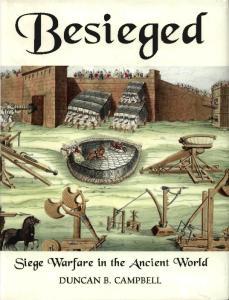 General Military - Besieged, Siege Warfare in the Ancient World