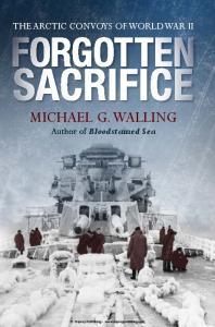 General Military - Forgotten Sacrifice The Arctic Convoys of World War II